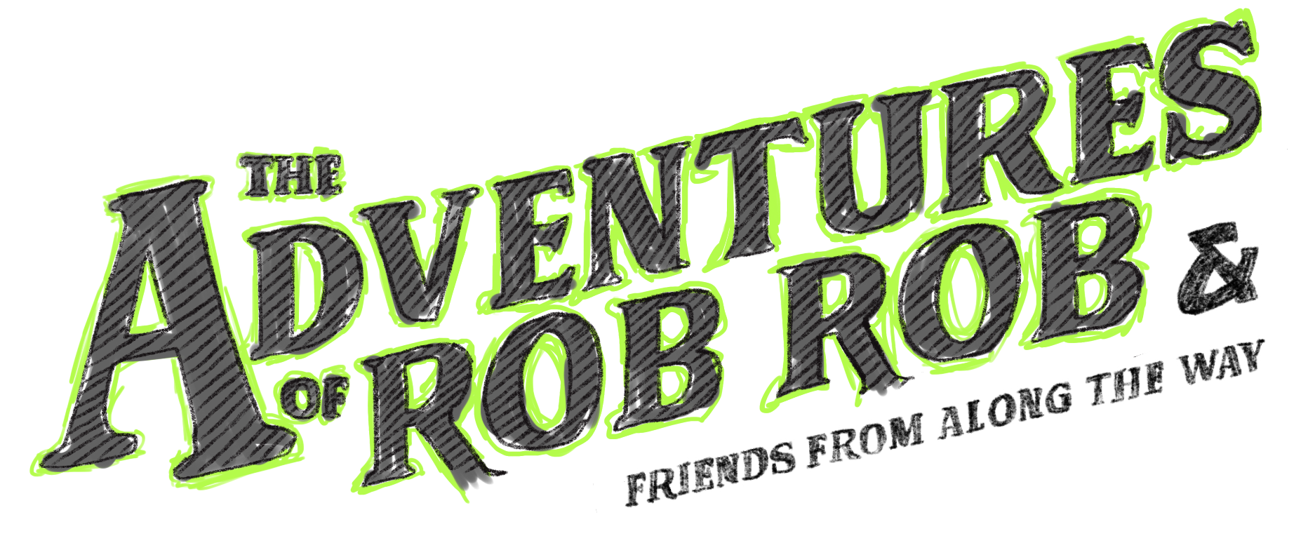 The Adventures Of Rob Rob -